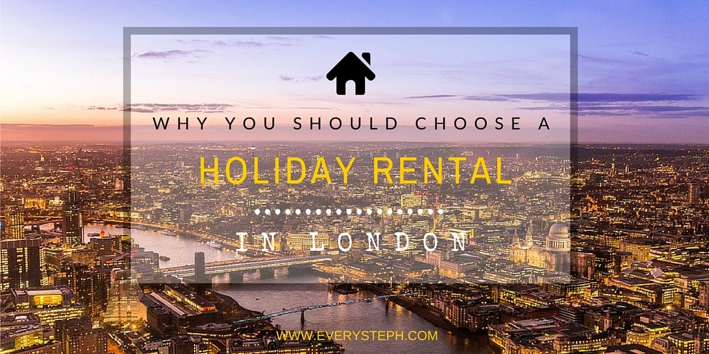 WHY YOU SHOULD CHOOSE A HOLIDAY RENTAL IN LONDON