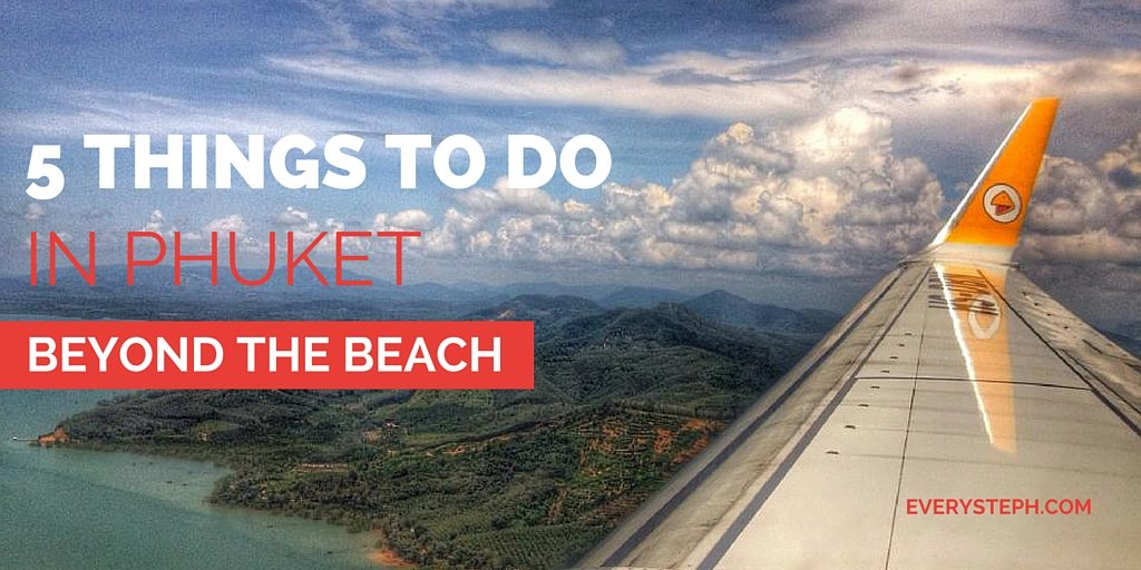 5 things to do in Phuket beyond the beach
